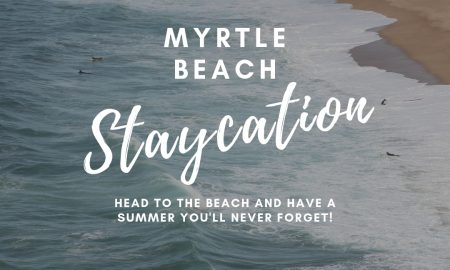 Myrtle Beach Staycation